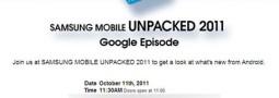 "Samsung Mobile Unpacked 2011 ""Google Episode"""